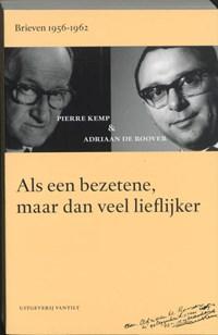 Als een bezetene, maar dan veel lieflijker | Pierre Kemp ; Adriaan de Roover |