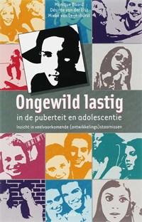 Ongewild lastig   Monique Baard ; Désirée van der Elst ; M. van Leijenhorst  