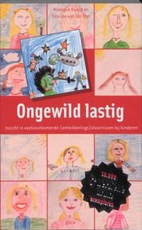Ongewild lastig   Monique Baard ; Désirée van der Elst  