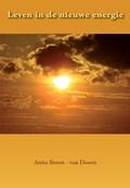 Leven in de Nieuwe Energie | Anita Boom  Van Doorn |