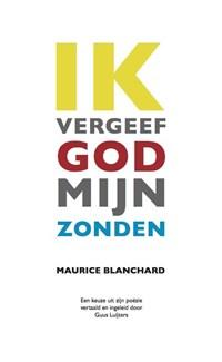 Ik vergeef God mijn zonden | Maurice Blanchard |
