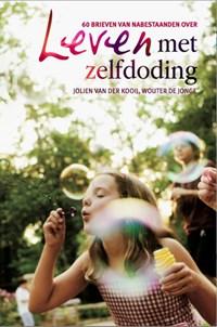 Leven met zelfdoding | Jolien van der Kooij; Wouter de Jonge |