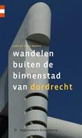 Wandelen buiten de binnenstad van Dordrecht   Loek Heskes ; Irene Heskes  