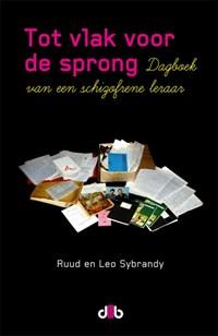 Tot vlak voor de sprong   Leo Sybrandy ; Ruud Sybrandy  
