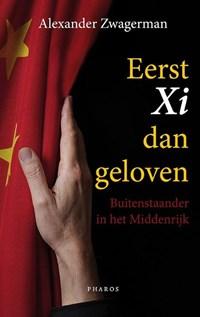 Eerst Xi dan geloven | Alexander Zwagerman |