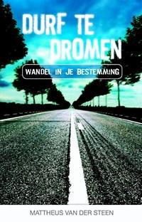 Durf te dromen | Mattheus van der Steen |