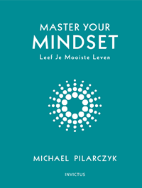 Master your mindset | Michael Pilarczyk |