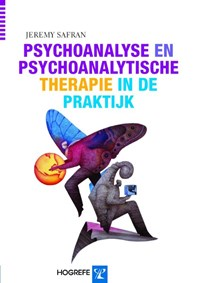 Psychoanalyse en psychoanalytische therapie in de praktijk | Jeremy Safran |