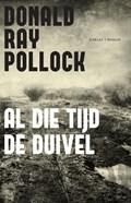 Al die tijd de duivel   Donald Ray Pollock  