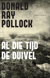 Al die tijd de duivel | Donald Ray Pollock |