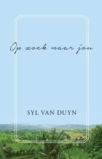 Op zoek naar jou | Syl van Duyn |