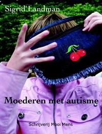 Moederen met autisme | Sigrid Landman |