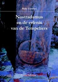 Nostradamus en de erfenis van de Tempeliers | R. Cambier |