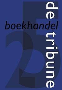 25 jaar Boekhandel de Tribune   Frans Budé ; Hans van de Waarsenburg ; Robert-Jan Wesly  