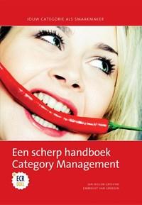 Een scherp handboek category management   Jan-Willem Grievink ; Embrecht van Groesen  