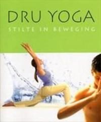 Dru Yoga - Stilte in beweging   C. Barrington ; Amit Goswami ; A. Jones  