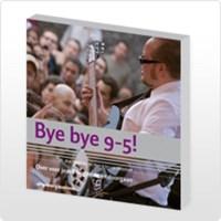 Bye bye 9-5! | Yvette van der Meer |