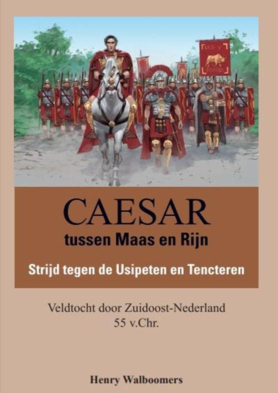 Caesar tussen Maas en Rijn, Strijd tegen de Usipeten en Tencteren, Veldtocht door Zuidoost-Nederland 55 v.Chr.