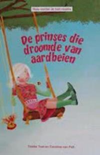 de prinses die droomde van aardbeien | Tineke Toet |