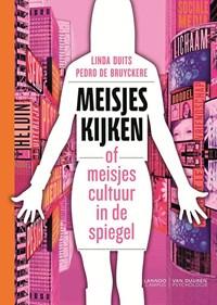 Meisjes kijken | Linda Duits ; Pedro de Bruyckere |