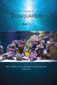 Praktische handleiding voor het zeeaquarium 1: Basis, opzet, verzorging, probleemoplossing | Tanne Hoff |