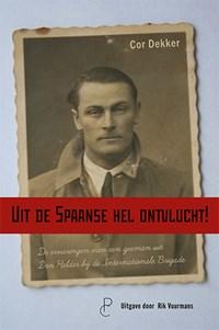 Uit de Spaanse hel ontvlucht!   Cor Dekker  