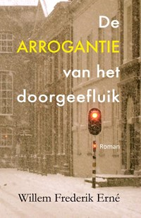 De arrogantie van het doorgeefluik | Willem Frederik Erné |