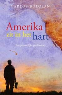 Amerika zit in het hart | Carlos Bulosan ; Carey McWilliams |