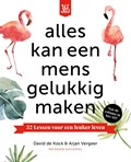 Alles kan een mens gelukkig maken | David De Kock ; Arjan Vergeer |