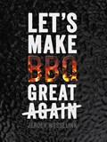 Let's make BBQ great again | Jeroen Wesselink |