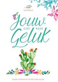 Jouw Gids naar Geluk   Eva Kruijs  
