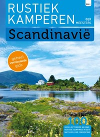 Rustiek kamperen Scandinavië   Ger Meesters  