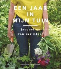 Een jaar in mijn tuin   Jacqueline van der Kloet  