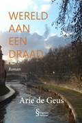 Wereld aan een draad | Arie de Geus |