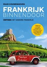 Frankrijk Binnendoor | Ruud Couwenhoven | 9789083010601