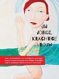 Jij jonge, krachtige vrouw | Martine Nauta |