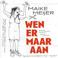 Wen er maar aan | Maike Meijer |