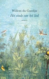Het einde van het lied | Willem du Gardijn |