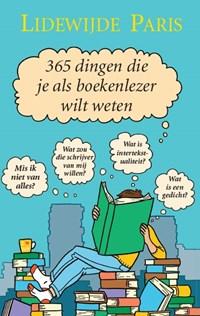 365 dingen die je als boekenlezer wilt weten | Lidewijde Paris |
