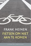 Fietsen om niet aan te komen (set)   Frank Heinen  