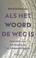 Als het woord de weg is | Marcel de Pauw |