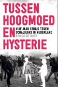 Tussen Hoogmoed en Hysterie | Remco de Boer |