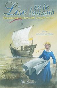 Lise en de bastaard | Martin de Haan ; F. Scgweitzer |