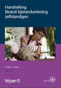 Handreiking Besluit bijstandsverlening zelfstandigen   R. Hutten ; J. Liemburg  