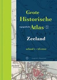 Grote Historische Topografische Atlas Zeeland | C. Jacobusse ; A. van der Leest ; Huib Stam ; T. Caspers |