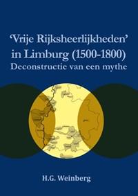 Vrije Rijksheerlijkheden in Limburg (1500-1800 | Harry Weinberg |