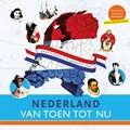 Nederland van toen tot nu | Commissie Ontwikkeling Nederlandse Canon ; Uitgeverij Eenvoudig Communiceren |