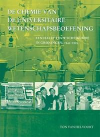 De chemie van de universitaire wetenschapsbeoefening | T. van Helvoort |