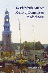 Geschiedenis van het Kruis- of Doumaleen te Aldeboarn | M. Kist |