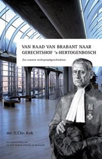 Van Raad van Brabant naar gerechtshof 's-Hertogenbosch   G.Chr. Kok ; F.A. Arnbak-d'Aulnis de Bourouill  